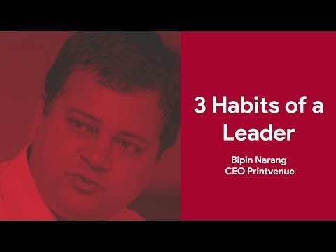 3-successful-habits-of-a-leader-to-build-your-business-bipin-narang
