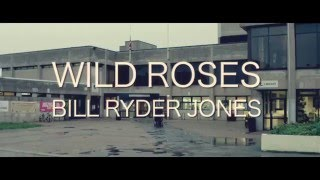 Bill Ryder-Jones - Wild Roses