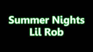 Summer Nights-Lil Rob [W/LYRICS]
