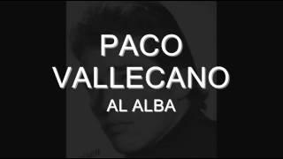PACO VALLECANO  AL ALBA