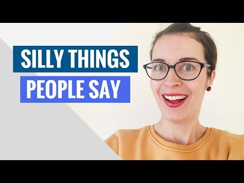 Silly things people say about language learning