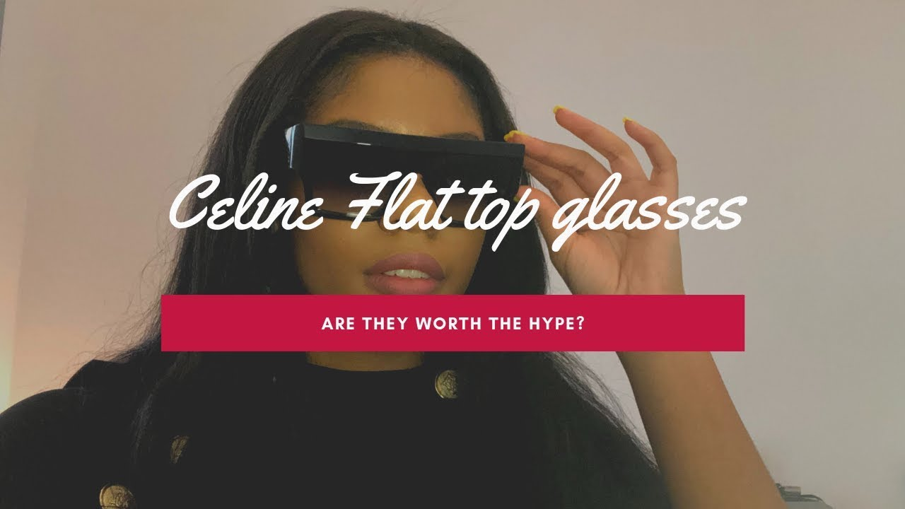 919e2882a4af CELINE FLAT TOP SUNGLASSES....... ARE THEY WORTH THE HYPE ! - YouTube