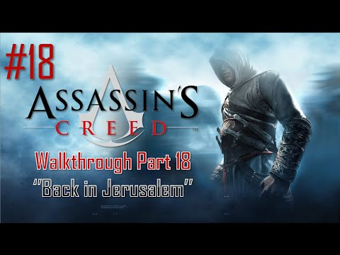 Assassin's Creed | Walkthrough Part 18 - Back in Jerusalem [HD]