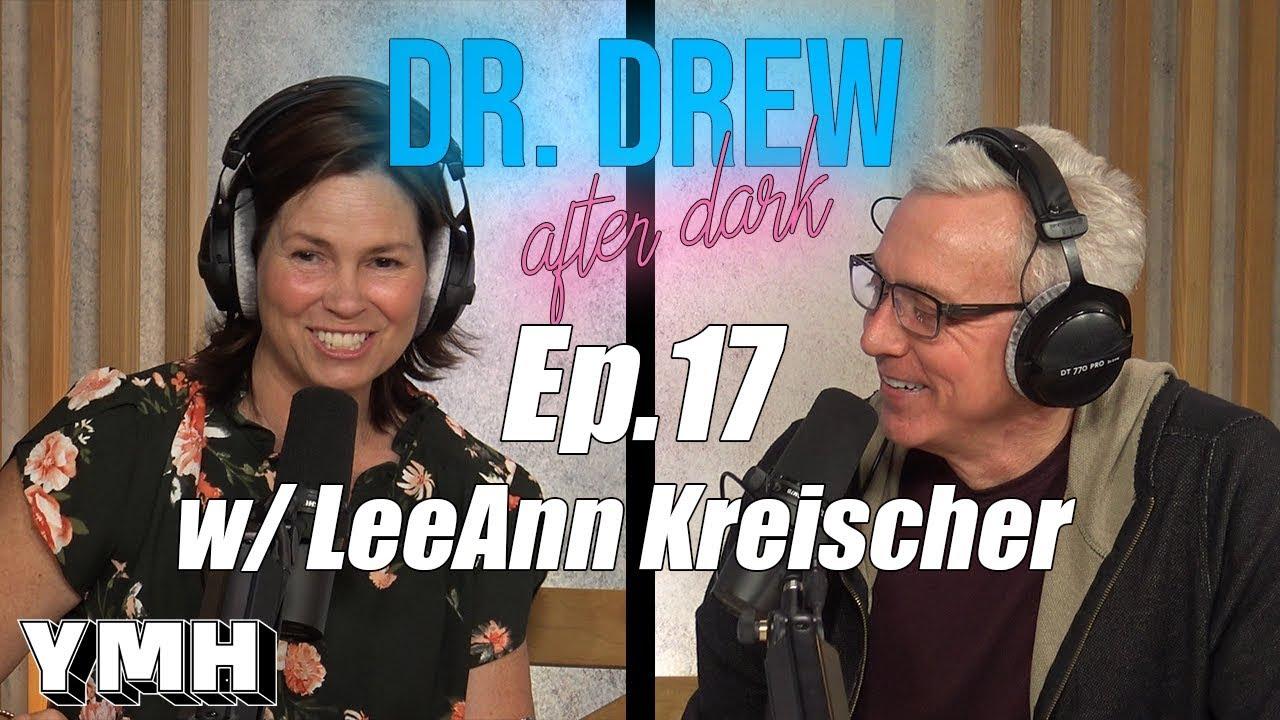 Dr Drew After Dark W Leeann Kreischer Dr Drew Official Website Drdrew Com Leann kreischer also has a podcast in which her husband was a guest. dr drew after dark w leeann kreischer