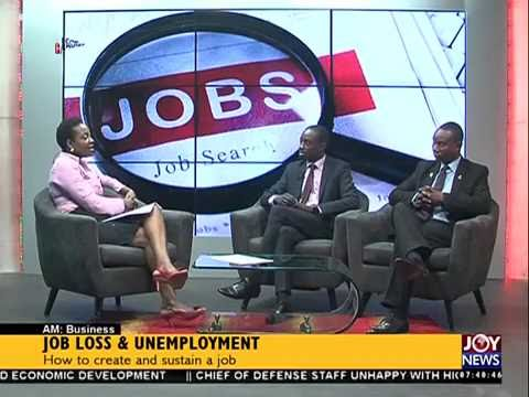 Job Loss & Unemployment - AM Business on Joy News(29-6-16)