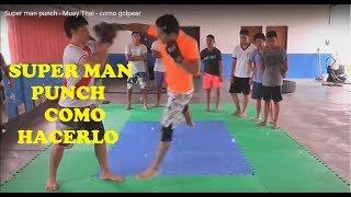 Como hacer el Super man punch Paso a paso - Muay Thai - como golpear