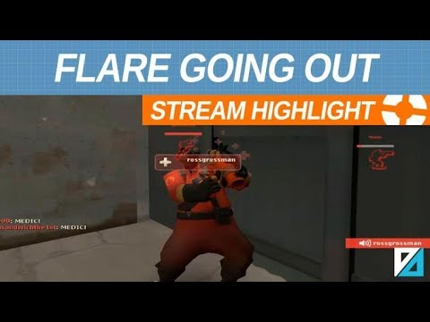 [TF2] Flare Going Out!