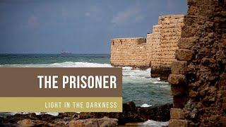 Light in the Darkness - The prisoner