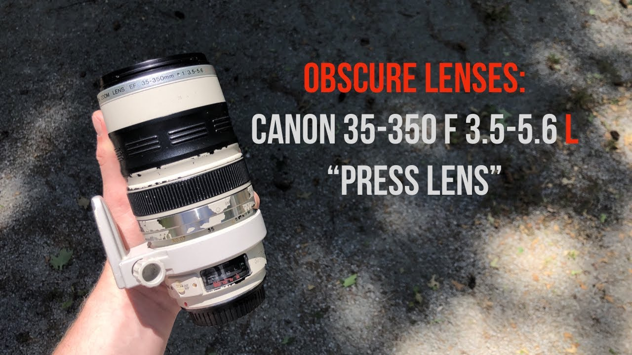 Obscure Lenses Canon 35 350mm F3 5 5 6l Youtube