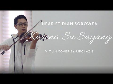 Near Ft Dian Sorowea - Karna Su Sayang ( Violin Cover by Rifqi Aziz )