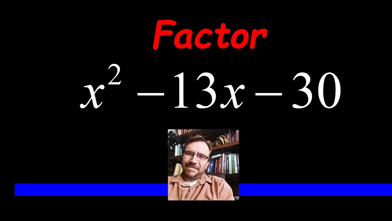 Factor the Trinomial x^2 - 13x - 30