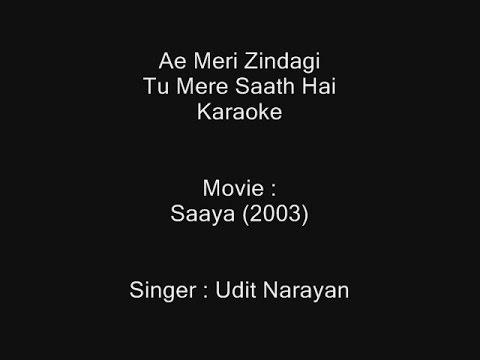 Ae Meri Zindagi Tu Mere Saath Hai - Karaoke - Saaya (2003) - Udit Narayan