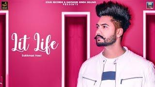 Sukhman Heer | Lit Life | New Punjabi Song 2019 | Latest Punjabi Song 2019 | Stair Records