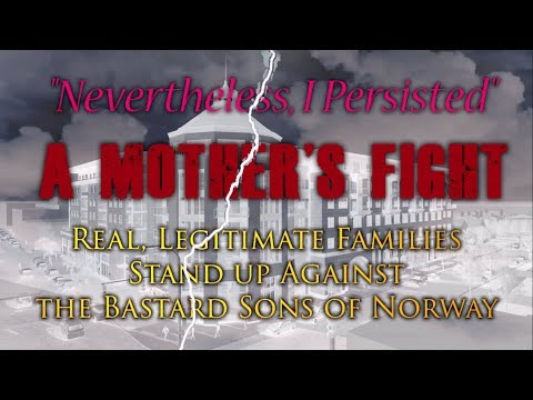 WORLD PREMIERE Nevertheless I Persisted: Real Legitimate Families Against the Bastard Sons of Norway
