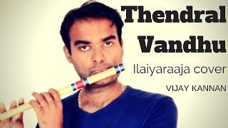 Thendral Vanthu - Avatharam - Ilaiyaraaja - Flute Cover - Vijay Kannan