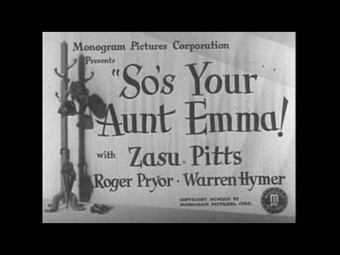 1942 SO'S YOUR AUNT EMMA - Zasu Pitts, Roger Pryor - Full movie
