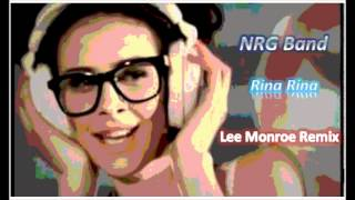 NRG Band - Rina Rina (Lee Monroe Official Remix)