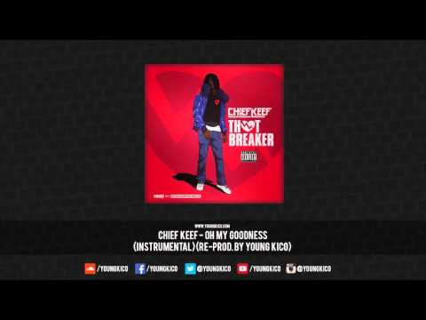 Chief Keef - Oh My Goodness (Official Instrumental) [Re-Prod. By Young Kico]