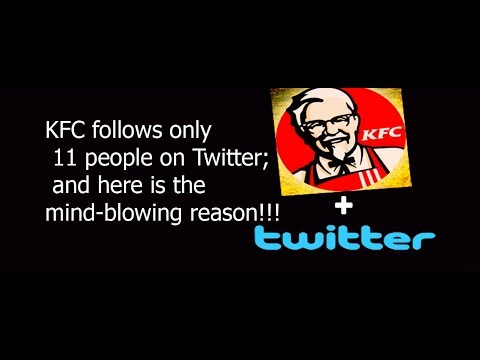 KFC follows only 11 people on Twitter; and here is the mind-blowing reason!!!