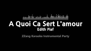 Edith Piaf-A Quoi Ca Sert L'amour (MR) (Karaoke Version) [ZZang KARAOKE]