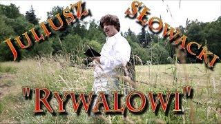 """Juliusz Słowacki - """"Rywalowi"""""""