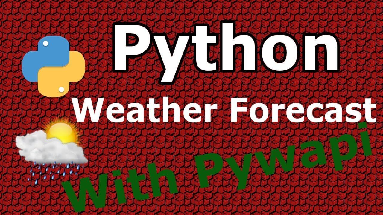 Python Weather Forecast With Pywapi API