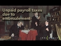 IRS Payroll Tax Embezzlement: when employee theft leads to an IRS problem