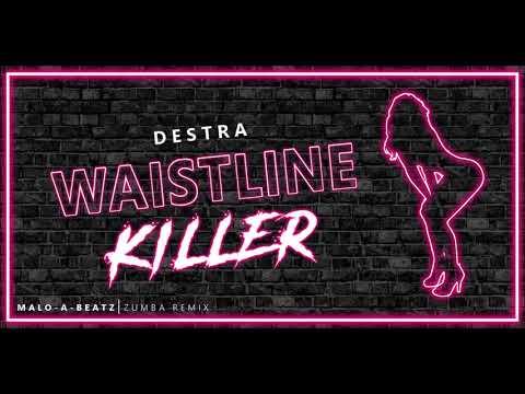 Destra x Malo-A-Beatz - Waistline Killer (Zumba Remix)
