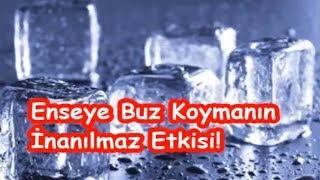 Enseye Buz Koymanın İnanılmaz Etkisi! Video