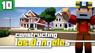 Constructing Los Dangeles: Season 2 - Episode 10! (Amazing Fences/New House!)