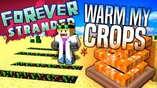 Minecraft - WARM MY CROPS - Forever Stranded #35