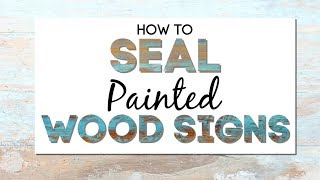 How to Seal A Wood Sign (Do you really need to?)