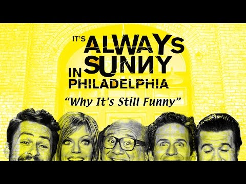 "Why ""It's Always Sunny"" Is Still So Funny"