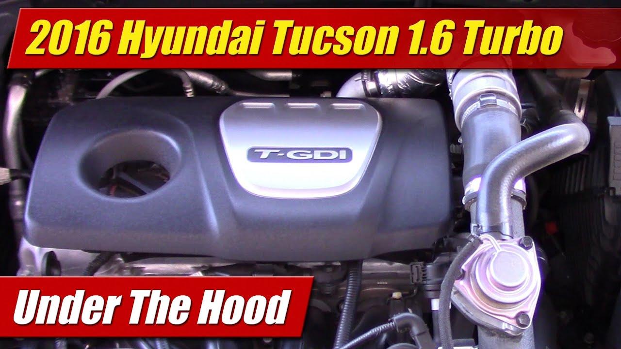 Under The Hood: 2016 Hyundai Tucson 1 6 Turbo