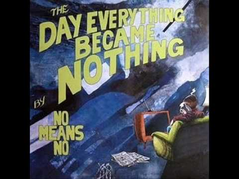 NoMeansNo  The Day Everything Became Nothing FULL EP 1988