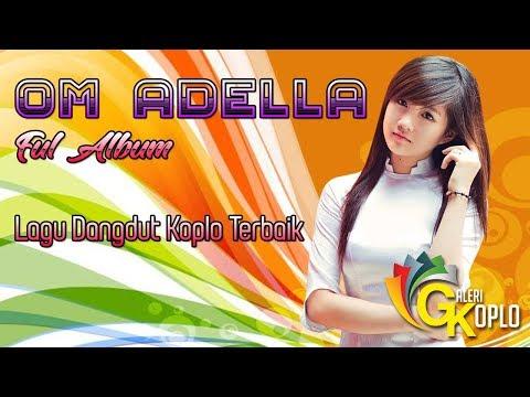 Om Adella Full Album - Lagu Dangdut Koplo Terbaik