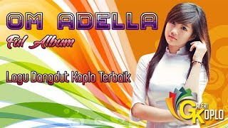 Top Hits -  Om Adella Full Album Lagu Dangdut Koplo Terbaik