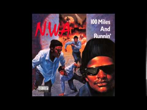 N.W.A. - 100 Miles And Runnin' - 100 Miles And Runnin'