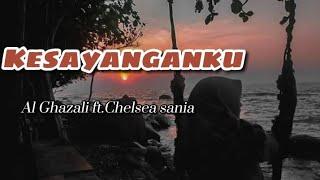 Download Lirik lagu KESAYANGANKU   Al-Ghazali ft.Chelsea Sania   OST SAMUDERA CINTA