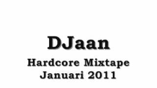 DJaan - Hardcore Mixtape Januari 2011