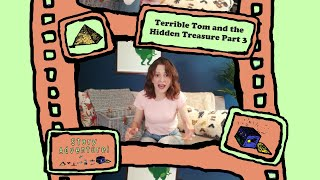 Story Adventure: The Tale of Terrible Tom and the Hidden Treasure Part 3