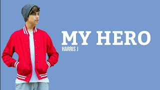 HARRIS J - MY HERO (Lyrics video)