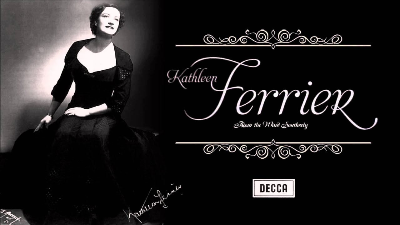 Quot Blow The Wind Southerly Quot Kathleen Ferrier Youtube
