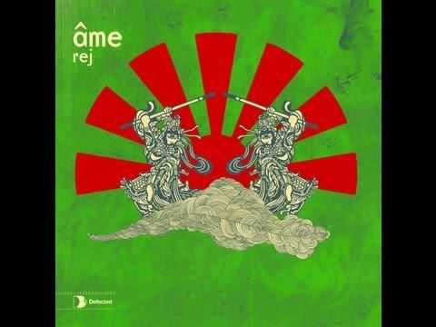 Âme - Rej (A Hundred Birds Remix) [Full Length]