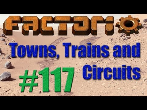 Factorio - Towns, Trains and Circuits (CCT) - 117 - Solar Power III