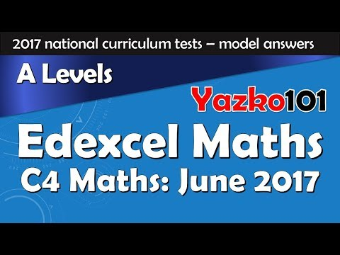 C4 Edexcel June 2017 Complete Model Answers and Solutions (& Music) - Questions 1 to 8