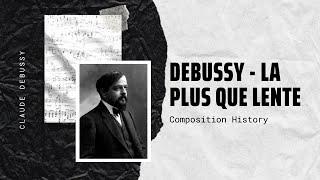 Debussy - La plus que lente