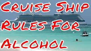Cruise Ship Rules for Alcohol Carnival Royal Caribbean Norwegian MSC Princess Holland America