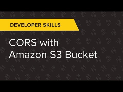 Developer Ep. 4: CORS with Amazon S3 Bucket