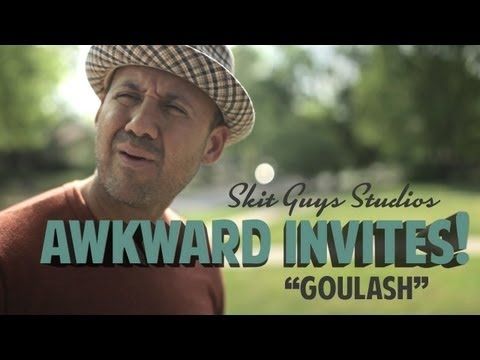 Skit Guys - Awkward Invites: Goulash